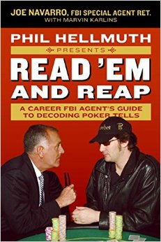 Read Em and Reap A Career FBI Agent's Guide to Decoding Poker Tells - Joe Navarro