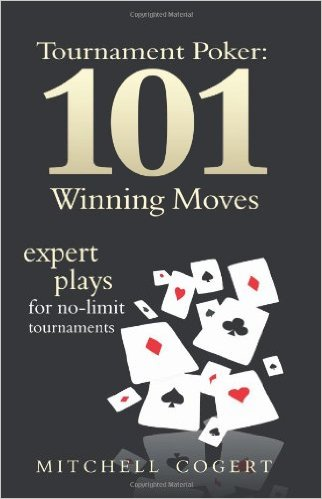 Tournament poker 101 winning moves - Mitchell Cogert